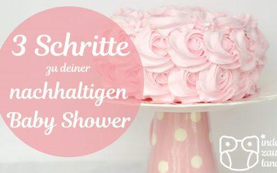 3 Schritte zu deiner nachhaltigen Baby Shower
